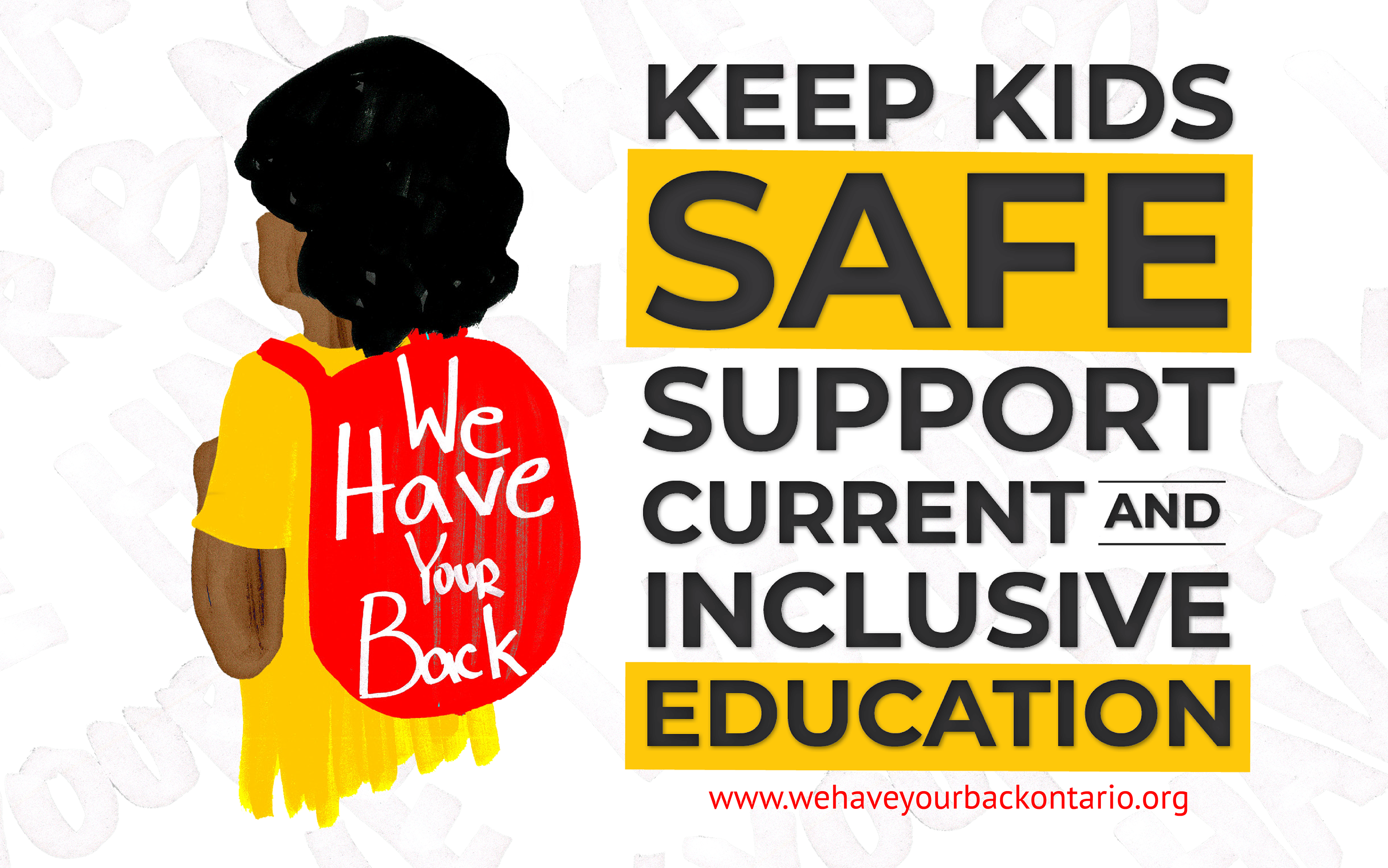 Illustration of a kid with a backpack that reads: we have your back. Poster reads: Keep kids safe, support current and inclusive education.