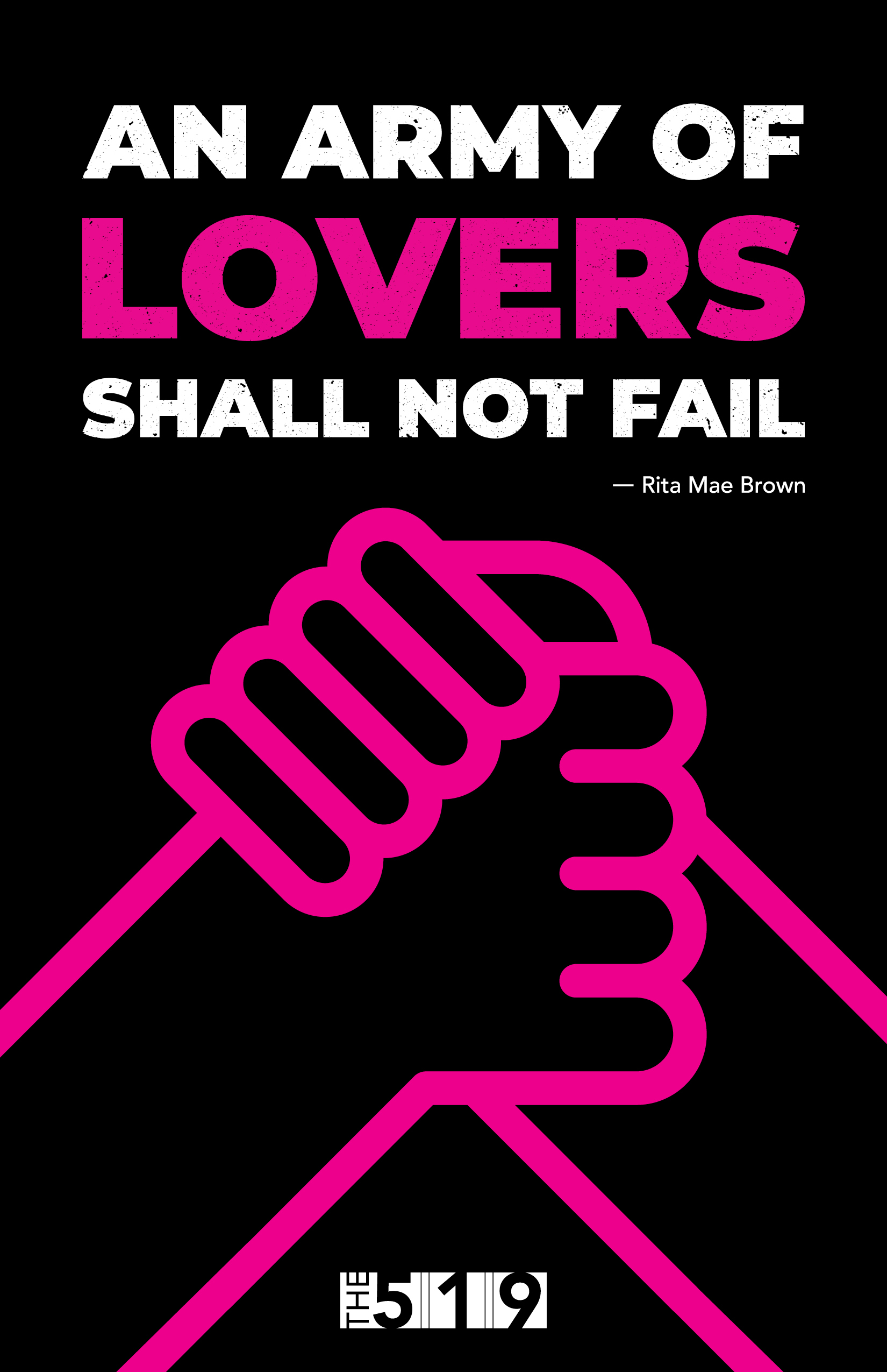An army of lovers shall not fail, quote by Rita Mae Brown. Logo of The 519. Illustration of two hands grabbing each other.