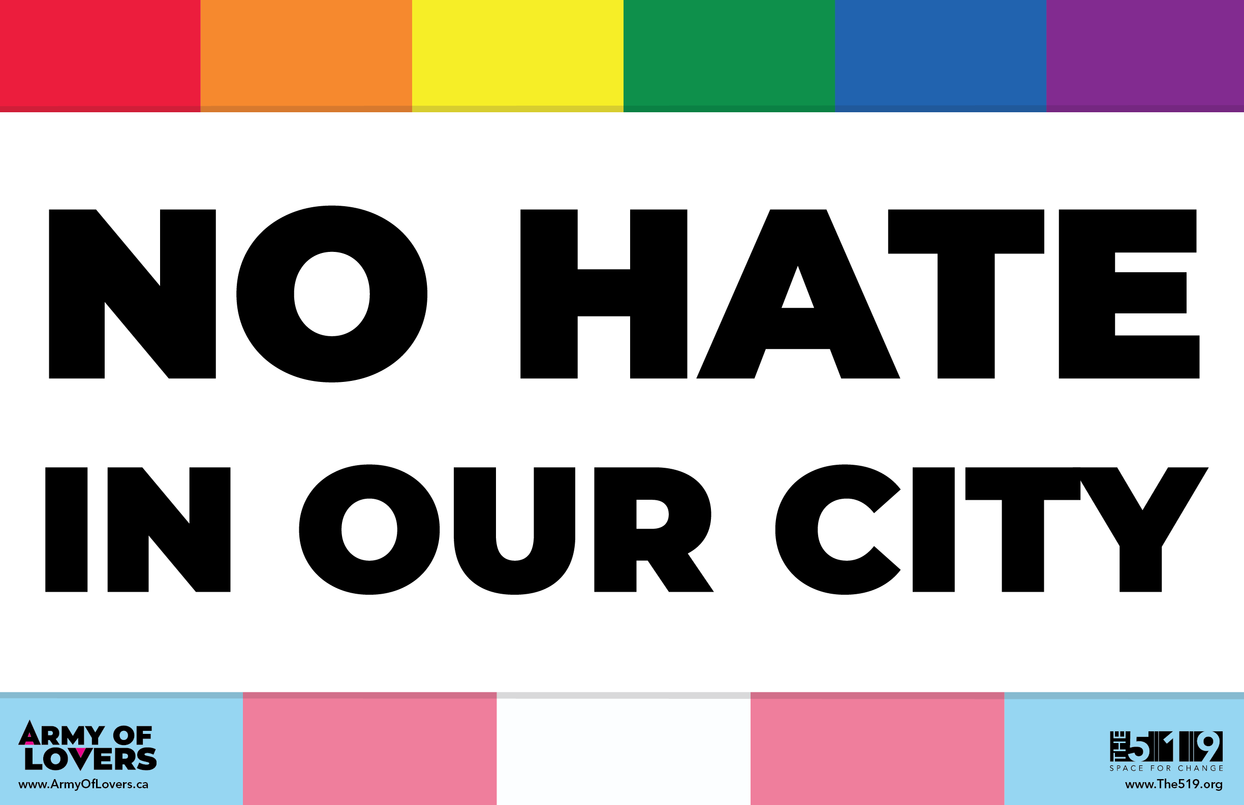 No hate in our city. With rainbow and trans flag colours on top and bottom.